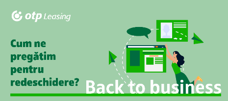 Back to business – cum ne pregătim pentru redeschidere?